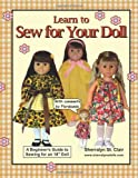 Learn to Sew for Your Doll: A Beginner's Guide to Sewing for an 18' Doll