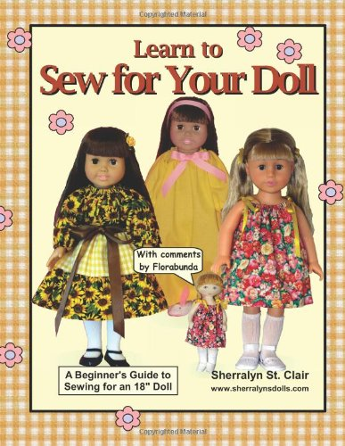 """Learn to Sew for Your Doll: A Beginner's Guide to Sewing for an 18"""" Doll"""