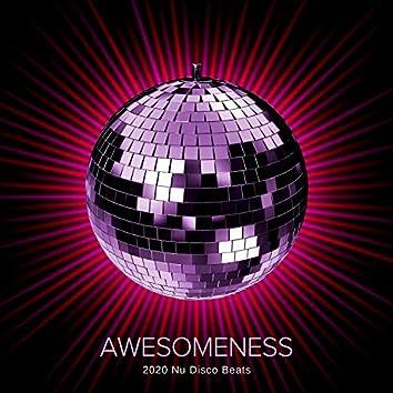 Awesomeness - 2020 Nu Disco Beats