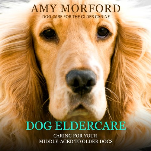 Dog Eldercare  audiobook cover art