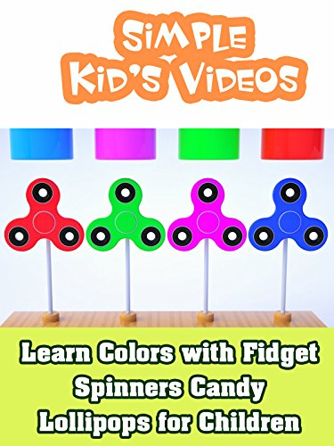 Learn Colors with Fidget Spinners Candy Lollipops for Children  Simple Kid#039s Videos