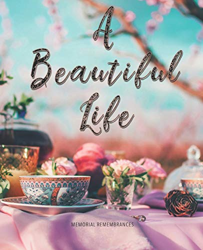 A Beautiful Life: Modern Funeral Wake Memorial Guest Book