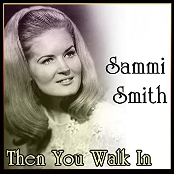Sammi Smith - Then You Walk In