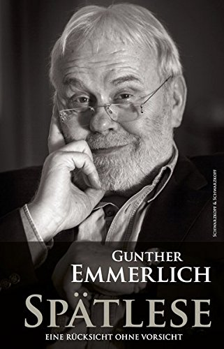 Gunther Emmerlich - Spätlese: Eine Rücksicht ohne Vorsicht