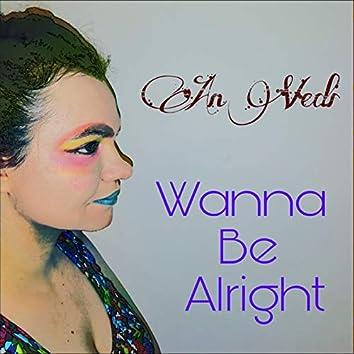 Wanna Be Alright