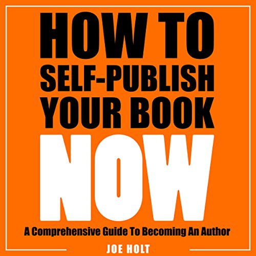 How to Self-Publish Your Book Now audiobook cover art
