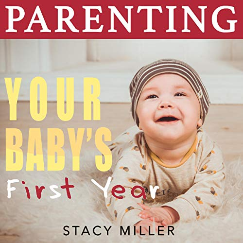 Parenting: Your Baby's First Year audiobook cover art