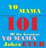 Yo Mama Jokes! : 101 of the Best Yo Mama Insult Jokes Ever!