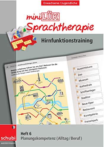 Schubi-LÜK-Sprachtherapie Erwachsene: miniLÜK-Sprachtherapie - Hirnfunktionstraining: Heft 6 Planungskompetenz Alltag und Beruf