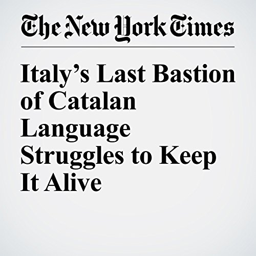 Italy's Last Bastion of Catalan Language Struggles to Keep It Alive audiobook cover art
