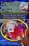 Scoprire il mondo in modo diverso n°2: Viaggiate con vostro figlio e aprite la sua mente! Brasile, Canada, Romania, Tailandia, Egitto, Australia (Kids Experience Vol. 7) (Italian Edition)
