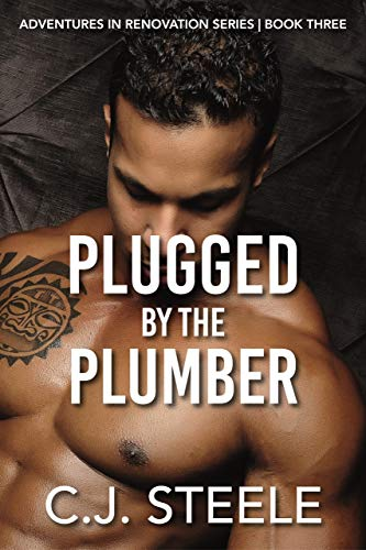 Plugged by the Plumber: Book three in the Adventures in Renovation series, a sexy erotica tale (English Edition)