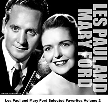 Les Paul and Mary Ford Selected Favorites Volume 2