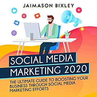Social Media Marketing 2020     The Ultimate Guide to Boosting Your Business Through Social Media Marketing Efforts in 2020              By:                                                                                                                                 Jaimason Bixley                               Narrated by:                                                                                                                                 Chad Allen Shirley                      Length: 3 hrs and 11 mins     1 rating     Overall 5.0