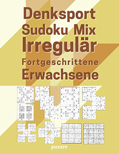 Denksport Sudoku Mix Irregulär Fortgeschrittene Erwachsene: Sudoku Varianten Schwer Mit Sudoku X, Hyper, Twins, Triathlon A, Triathlon B, Marathon, Samurai, 12x12,16x16.