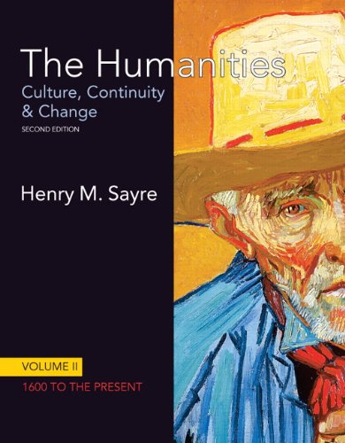 The Humanities: Culture, Continuity & Change: 1600 to the...