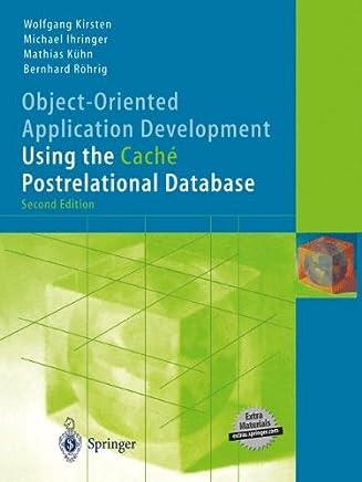 Objektorientierte Anwendungsentwicklung mit der postrelationalen Datenbank Caché (German Edition)