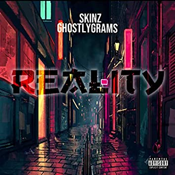 Reality (feat. Skinzz)