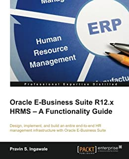 Oracle E-Business Suite R12.x HRMS – A Functionality Guide