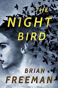 The Night Bird (Frost Easton Book 1) by [Brian Freeman]