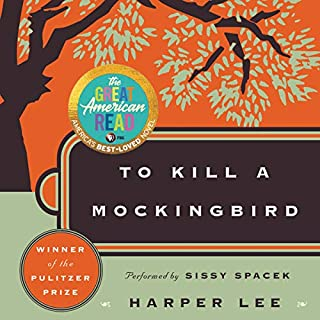 To Kill a Mockingbird                   By:                                                                                                                                 Harper Lee                               Narrated by:                                                                                                                                 Sissy Spacek                      Length: 12 hrs and 17 mins     28,558 ratings     Overall 4.8