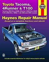 Toyota Tacoma (1995 thru 2004), 4Runner (1996 thru 2002) & T100 (1993 thru 1998): All 2WD and 4WD models (Haynes Repair Manual)