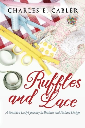 Ruffles and Lace: A Southern Lady's Journey in Business and Fashion Design