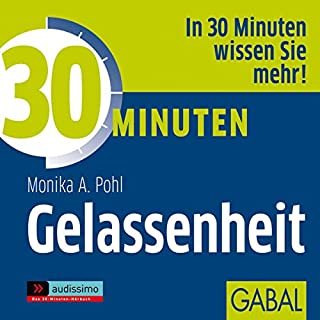 30 Minuten Gelassenheit                   Autor:                                                                                                                                 Monika A. Pohl                               Sprecher:                                                                                                                                 Sabina Godec,                                                                                        Heiko Grauel,                                                                                        Gordon Piedesack                      Spieldauer: 1 Std. und 3 Min.     6 Bewertungen     Gesamt 4,0