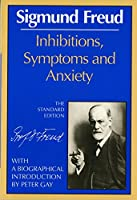 Inhibitions, Symptoms and Anxiety (Complete Psychological Works of Sigmund Freud)