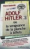 Adolf Hitler ou la vengeance de la planche à billets - Et Le document secret de l'OSS sur la personnalité d'Adolf Hitler