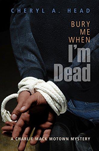 Bury Me When I'm Dead: A Charlie Mack Motown Mystery