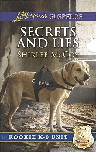 Secrets and Lies (Rookie K-9 Unit)