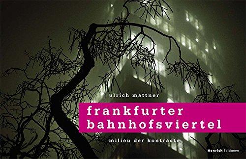Preisvergleich Produktbild Frankfurter Bahnhofsviertel: Milieu der Kontraste