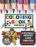 Coloring Book For Boys: Coloring pages for kids Football Soccer Sports Cars Vikings Super Heroes perfect gift idea for toddlers