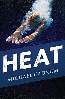 Heat by [Michael Cadnum]