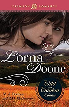 Lorna Doone: The Wild And Wanton Edition Volume 1: The Wild and Wanton Edition, Volume 1 (Crimson Romance) by [M.J. Porteus, R D Blackmore]