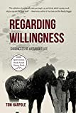 Regarding Willingness: Chronicles of a Fraught Life (English Edition)