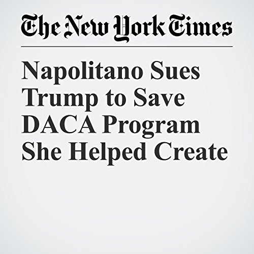 Napolitano Sues Trump to Save DACA Program She Helped Create copertina