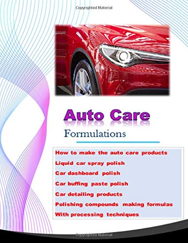 Auto care Products formulations: Car Polish Making Formula (small business)