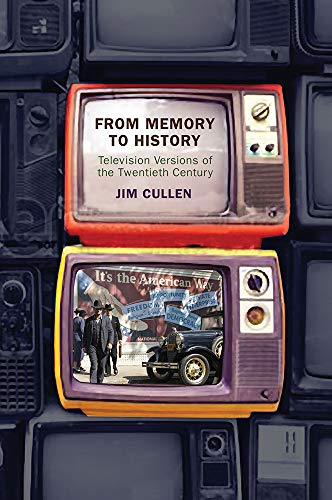 From Memory to History: Television Versions of the Twentieth Century