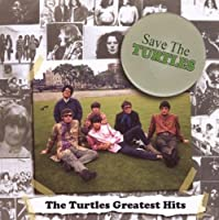 Save The Turtles: The Turtles Greatest Hits by Turtles (2009-04-21)