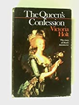 The Queen's Confession - A Fictional Autobiography