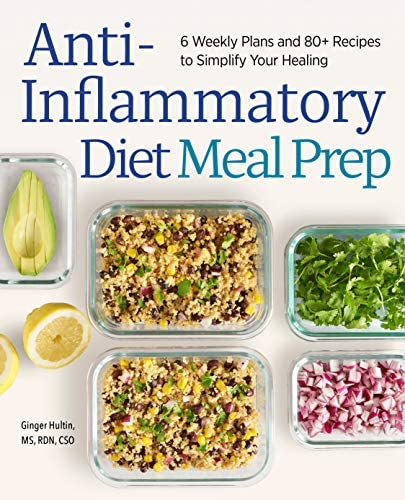 Anti Inflammatory Diet Meal Prep 6 Weekly Plans and 80 Recipes to Simplify Your Healing product image