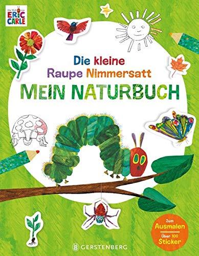 Die kleine Raupe Nimmersatt - Mein Naturbuch: Mit über 100 Stickern und zum Ausmalen