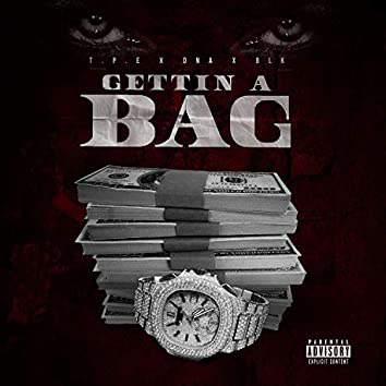 Gettin' a Bag (feat. DNA & BLK)