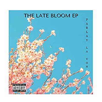The Late Bloom EP
