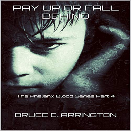 Pay up or Fall Behind Audiobook By Bruce E Arrington cover art