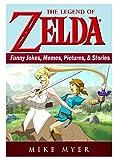 The Legend of Zelda Funny Jokes, Memes, Pictures, & Stories