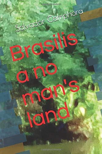 Brasilis a no man's land (1, Band 1)