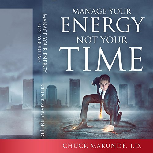 Manage Your Energy Not Your Time audiobook cover art